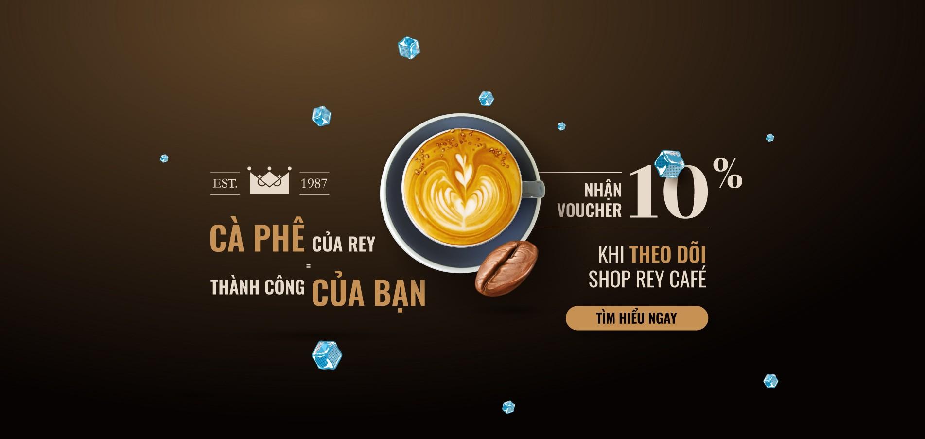 Chào mừng đến với trang kinh doanh cà phê nguyên chất sỉ & lẻ của Rey Cafe